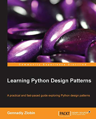 9781783283378: Learning Python Design Patterns