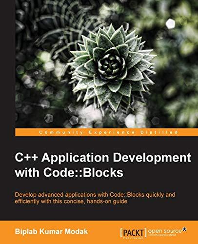 9781783283415: C++ Application Development with Code::Blocks