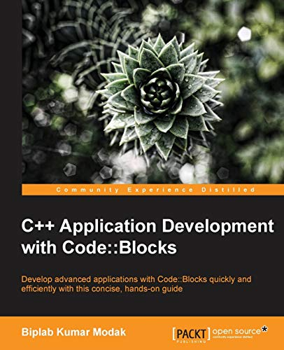 9781783283415: C++ Application Development with Code::Blocks