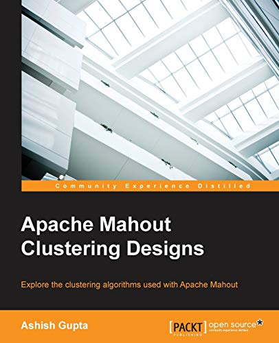 9781783284436: Apache Mahout Clustering Designs
