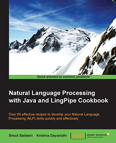 9781783284672: Natural Language Processing with Java and LingPipe Cookbook