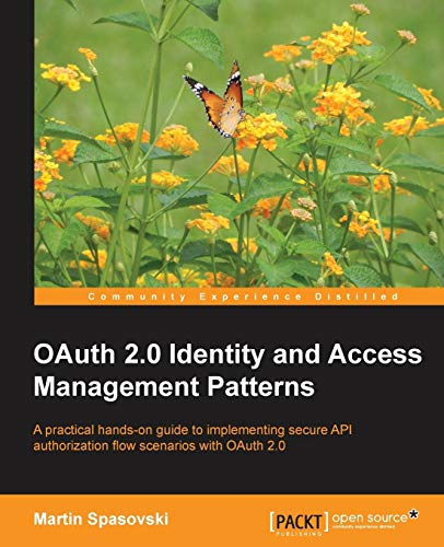 9781783285594: OAuth 2.0 Identity and Access Management Patterns