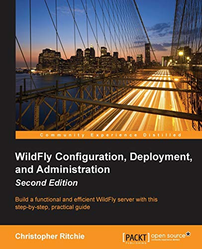 WildFly Configuration, Deployment, and Administration: Ritchie, Christopher