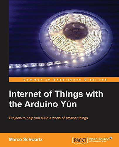 9781783288007: Internet of Things with the Arduino Yún