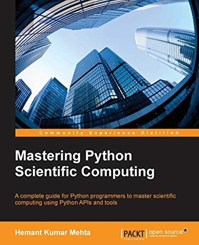 9781783288823: Mastering Python Scientific Computing