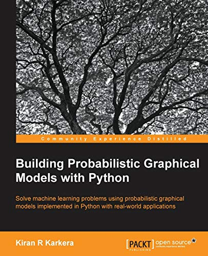 9781783289004: Building Probabilistic Graphical Models with Python