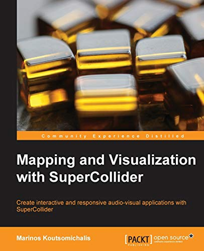 9781783289677: Mapping and Visualization with Supercollider