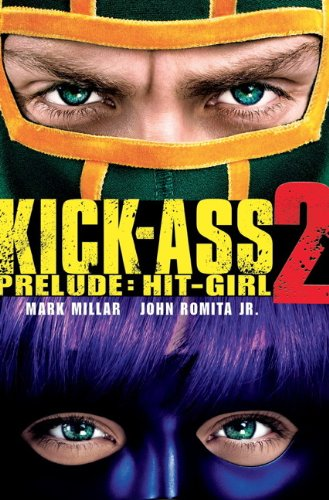 9781783290109: Kick-Ass - 2 Prelude: Hit Girl: (Movie Cover)