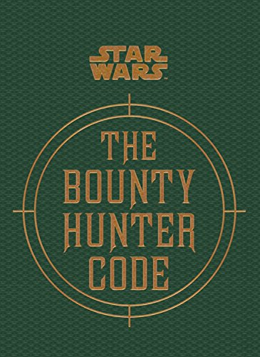 9781783290802: Star Wars - the Bounty Hunter Code (from the Files of Boba Fett)
