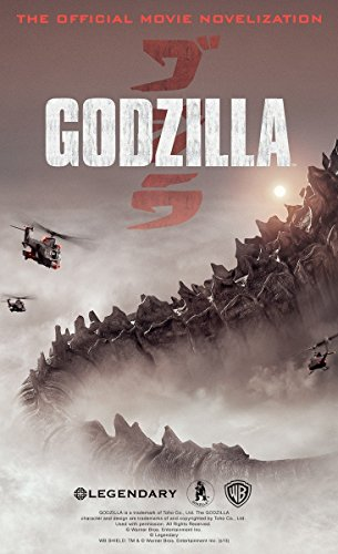 9781783290949: Godzilla - The Official Movie Novelization: The Official Movie Novelization