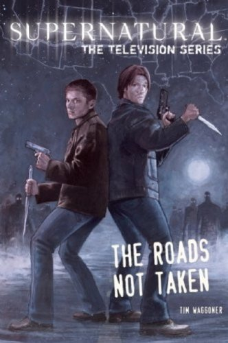 9781783291267: Supernatural - The television series: Roads Not Taken