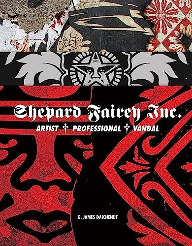 9781783291274: Shepard Fairey, Inc.: Artist, Professional, Vandal