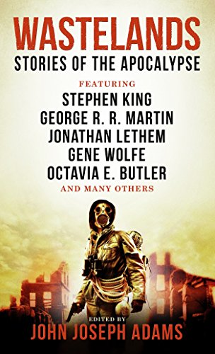 Wastelands - Stories of the Apocalypse: Cory Doctorow, George R. R. Martin, Jack McDevitt, John ...