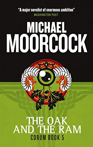 Corum - The Oak and the RAM: The Eternal Champion: Moorcock, Michael