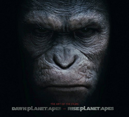 Dawn of Planet of the Apes and Rise of the Planet of the Apes : The Art of the Films