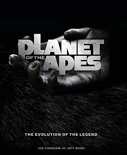 Planet of the Apes: The Evolution of the Legend: Bond, Jeff, Fordham, Joe