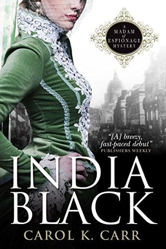India Black: A Madam of Espionage Mystery: Carr, Carol K.