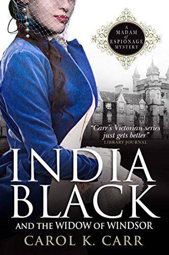 India Black and the Widow of Windsor (Madam of Espionage Mystery): Carr, Carol K