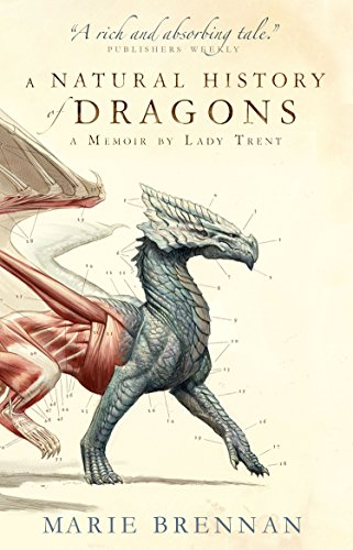 9781783292394: A Memoir by Lady Trent: A Natural History of Dragons