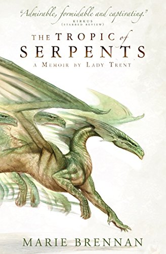 9781783292417: The Tropic of Serpents: A Memoir by Lady Trent