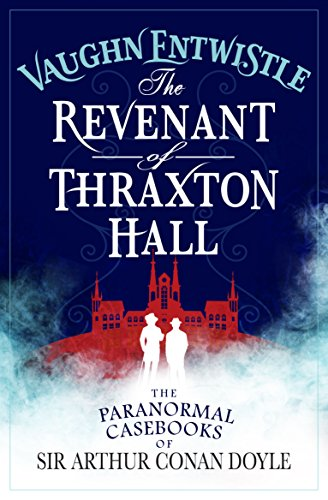 The Revenant of Thraxton Hall: Entwistle, Vaughn