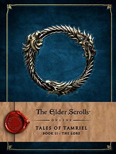 The Elder Scrolls Online: Tales of Tamriel - Volume II: The Lore (Hardcover): Softworks Bethesda