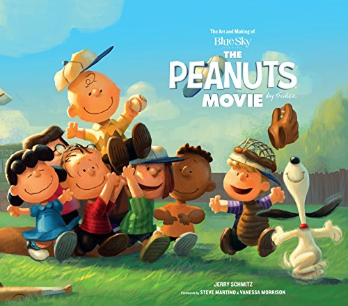 The Art and Making of the Peanuts Movie (Hardcover): Jerry Schmitz