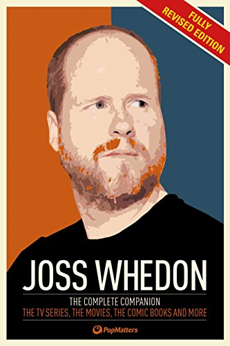 Joss Whedon: The Complete Companion; The TV Series, The Movies, The Comic Books And More (FINE CO...
