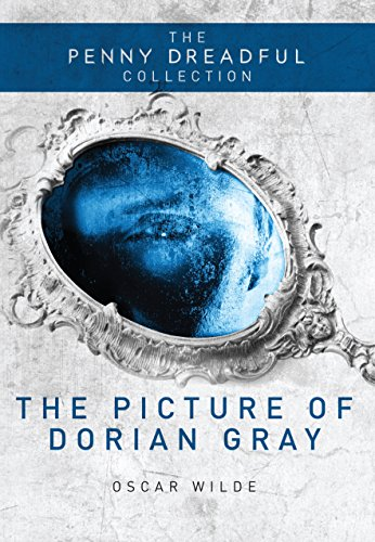 The Picture of Dorian Gray (The Penny Dreadful Collection): Oscar Wilde; Ian Bass