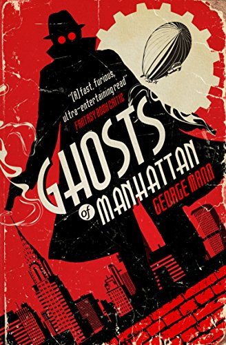 Ghosts of Manhattan (A Ghost Novel): George Mann