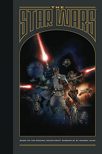 The Star Wars: Based on the Original Rough Draft Screenplay by George Lucas: Lucas, George, Rinzler...
