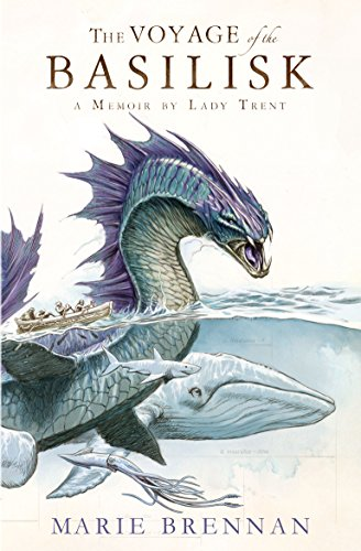 9781783295067: Voyage of the Basilisk: A Memoir by Lady Trent (a Natural History of Dragons 3)