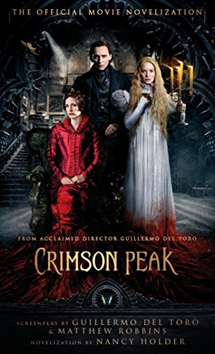 9781783296293: Crimson Peak. The Official Movie Novelization