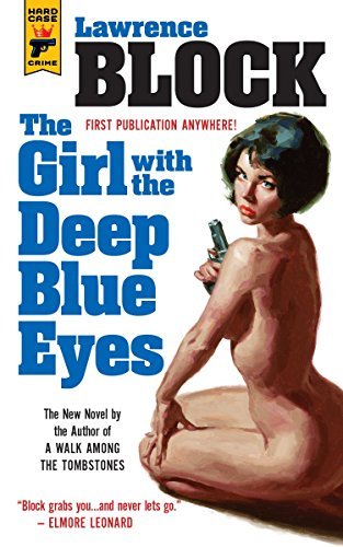 The Girl With the Deep Blue Eyes (Hard Case Crime)--SIGNED BY BLOCK AND DATED--BRAND NEW, UNREAD ...