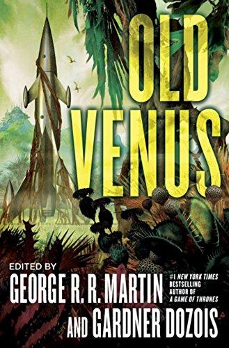 Old Venus: George R.R. Martin; Gardner Dozois