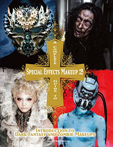 9781783297894: A Complete Guide to Special Effects Makeup - Volume 2 (Tokyo Sfx Makeup Workshop)