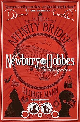 9781783298273: The Affinity Bridge: A Newbury & Hobbes Investigation