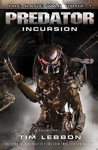 9781783298334: Predator - Incursion: The Rage War Book 1
