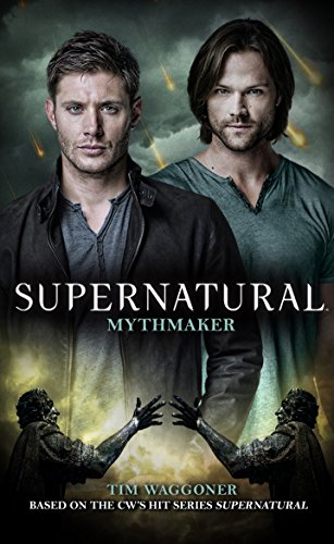 9781783298549: Supernatural - Mythmaker