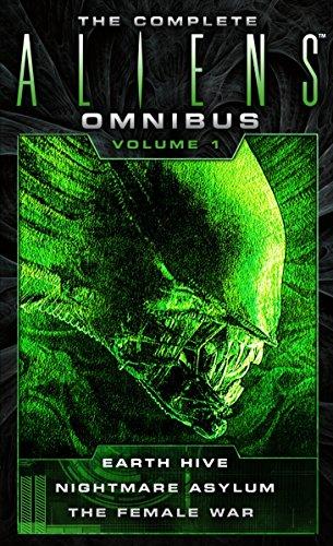 9781783299010: The Complete Aliens Omnibus: Volume One (Earth Hive, Nightmare Asylum, The Female War)