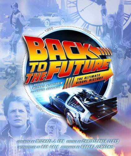 9781783299706: Back to the Future The Ultimate Visual History