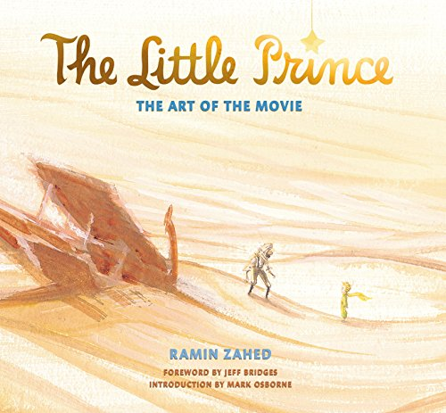 The Little Prince: The Art of the Movie (Hardcover): Ramin Zahed