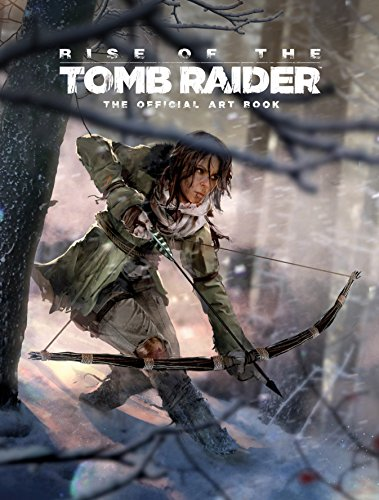 9781783299966: Rise of the Tomb Raider: The Official Art Book