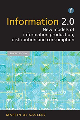 9781783300099: Information 2.0: New Models of Information Production, Distribution and Consumption