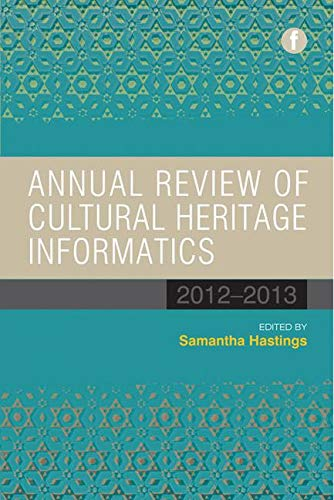 9781783300266: Annual Review of Cultural Heritage Informatics