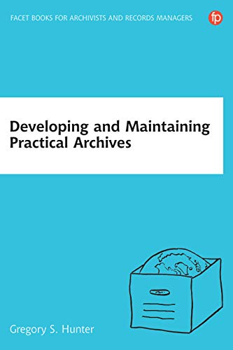 9781783300464: Developing and Maintaining Practical Archives: A How-to-Do-it Manual for Librarians