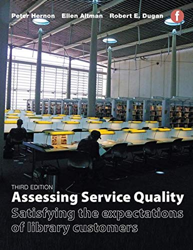 9781783300594: Assessing Service Quality: Satisfying the Expectations of Library Customers