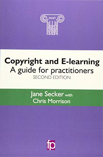 9781783300600: Copyright and E-Learning: A Guide for Practitioners