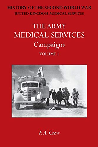 Army Medical Services: Campaigns Vol Ifrance Belgium: F A Crew