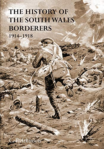 9781783310777: The History of the South Wales Borderers 1914- 1918